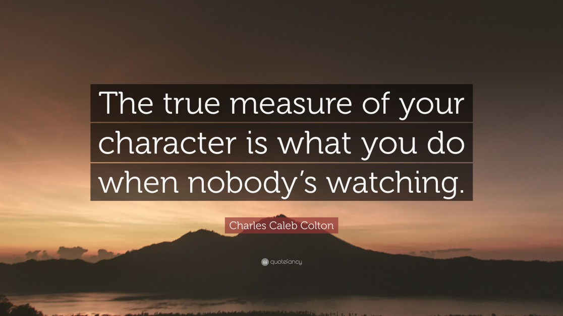 2179657-Charles-Caleb-Colton-Quote-The-true-measure-of-your-character-is